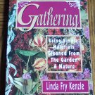 GATHERING Linda Fry Kenzle Using Simple Materials Gleaned From the Garden & Nature location101