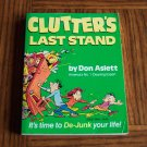CLUTTER'S LAST STAND Don Aslett Time to DeJunk Your Life Organizing Cleaning House