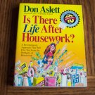 IS THERE LIFE AFTER HOUSEWORK ? Don Aslett Organizing Cleaning House
