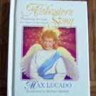 ALABASTER'S SONG Max Lucado Christmas Through The Eyes Of An Angel