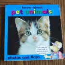 KNOW ABOUT PET ANIMALS Photos And Flaps Board Book Toddler Childrens