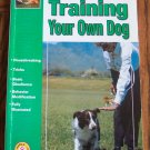THE GUIDE TO TRAINING YOUR OWN DOG Matthew Van Kyrk Housebreaking Tricks Behavior Modification