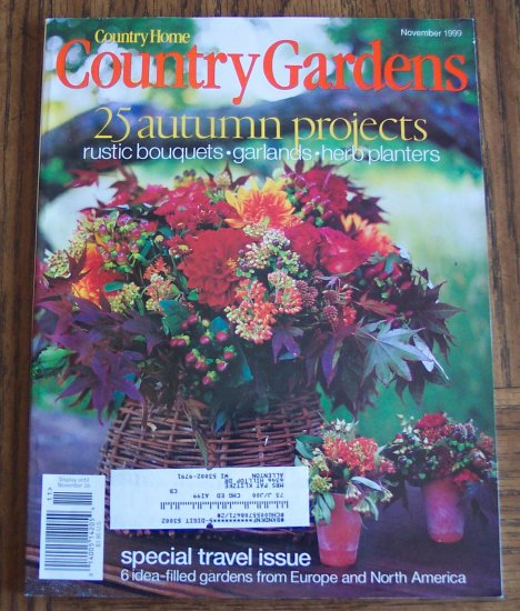 Country Homes And Gardens Magazine: Country Home COUNTRY GARDENS November 1999 Back Issue