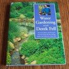 Water GARDENING with Derek Fell Advice Gardening Flowers Plants