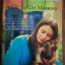 How to Get Married Margot Early Harlequin Superromance  Romance Novel