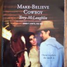 Make Believe Cowboy Terry McLaughlin Bright Lights Big Sky Harlequin Superromance  Romance Novel