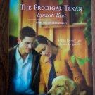 The Prodigal Texan Lynnette Kent 1326 Feb 06 Harlequin Superromance  Romance Novel