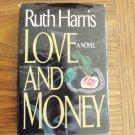 Ruth Harris LOVE AND MONEY Hardcover 1B