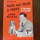 Raise and Train a Puppy Bob Becker Vintage Dog Training Book location44