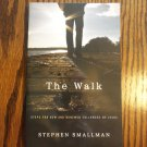 The Walk Stephen Smallman Steps for New and Renewed Followers of Christ locationO4