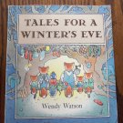 Tales For A Winter's Eve Wendy Watson Children's Storybook locationO6