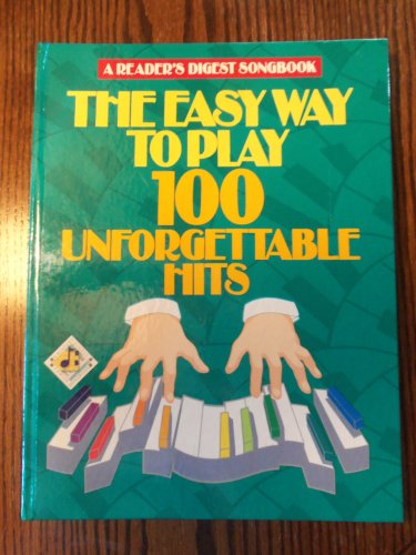 A Reader's Digest 1991 The Easy To Play 100 Unforgettable Hits Songbook locationB22
