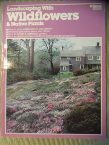 Landscaping with Wildflowers & Native Plants Ortho Books locationB22