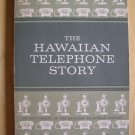 The Hawaiian Telephone Story by William A. Simonds, illus. by Keichi Kimura
