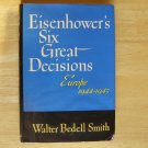Eisenhower's Six Great Decisions by Walter Bedell Smith HCDJ First Edition