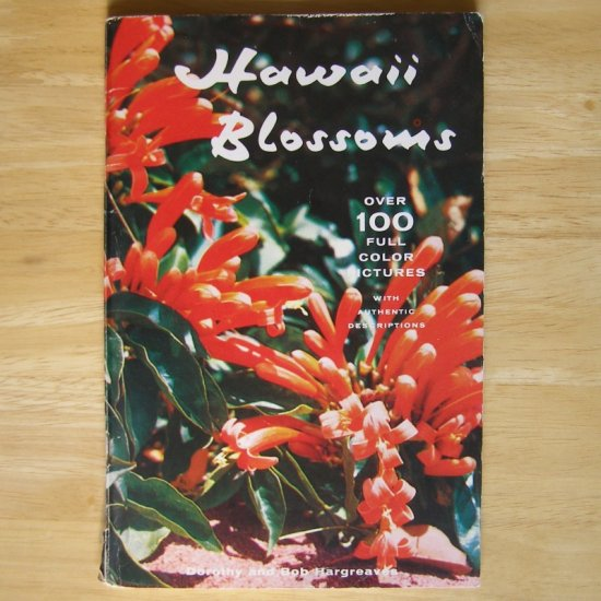 Hawaii Blossoms by Dorothy and Bob Hargreaves First Printing