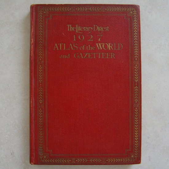 The Literary Digest 1927 Atlas of the World and Gazetteer HC