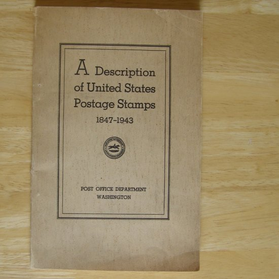 A Description of United States Postage Stamps 1847-1943 by United States Post Office