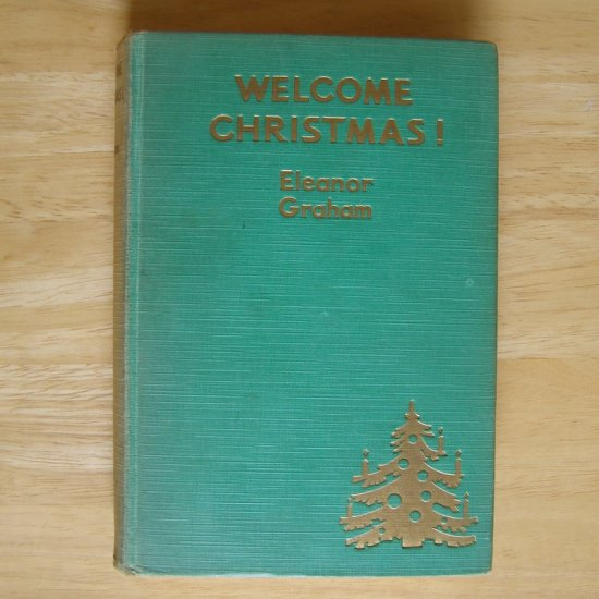 Welcome Christmas! by Eleanor Graham, illus. by Priscilla M. Ellingford HC First Edition