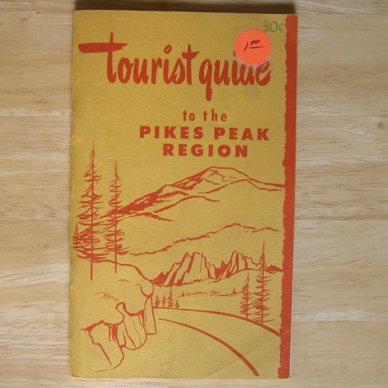 Tourist Guide to the Pikes Peak Region by Dorothy C. Schell