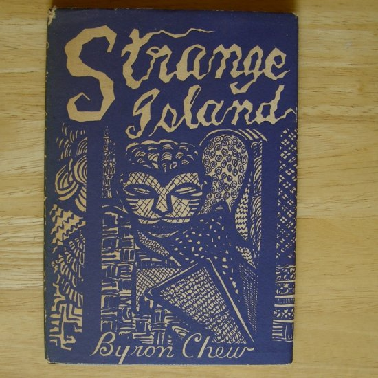 Strange Island by Byron Chew, illus. by author HCDJ First Edition
