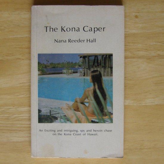 The Kona Caper by Nana Reeder Hall