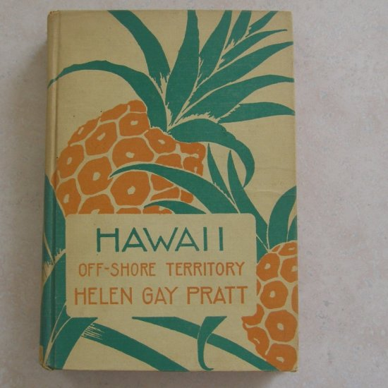 Hawaii Off-Shore Territory by Helen Gay Pratt HC First Edition