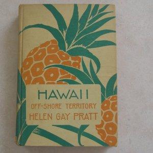 Hawaii Off-Shore Territory by Helen Gay Pratt HC First Edition