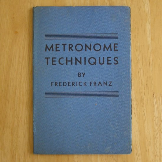 Metronome Techniques by Frederick Franz
