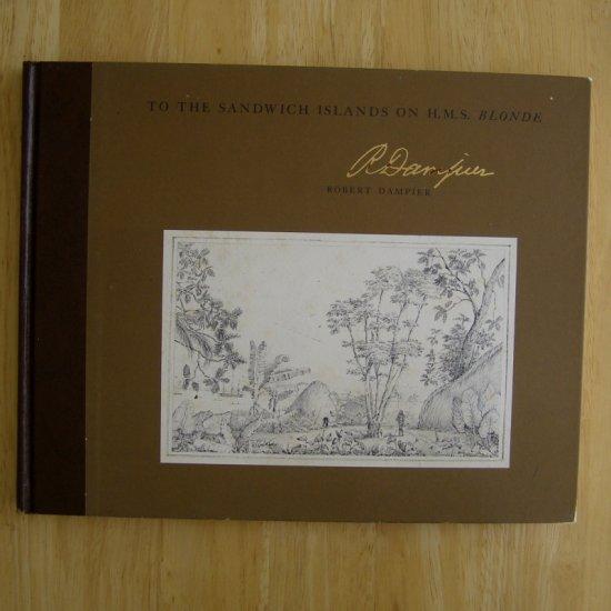 To the Sandwich Islands on H.M.S. Blonde by Robert Dampier HC