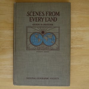Scenes from Every Land by Gilbert H. Grosvenor HC
