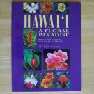 Hawaii a Floral Paradise by Leland Miyano First Edition