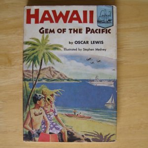 Hawaii Gem of the Pacific by Oscar Lewis, illus. by Steven Medvey HCDJ