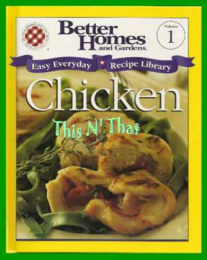 Better Homes & Gardens CHICKEN Easy Everyday Library Vol #1 Cookbook 2000 ~VGC~
