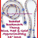 Beaded Bookmark Thong #14 Red-Blue-Gold Beads 16 inches NEW
