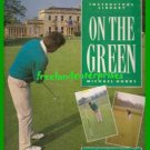 On the Green by Michael Hobbs Golf Instructor's Library