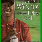 How I Play Golf By Tiger Woods 2001 HC