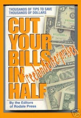 Finances Cut Your Bills in Half by Rodale Press 1993 HC