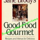 Book Jane Brody's Good Food Gourmet Cookbook J E Brody 1990