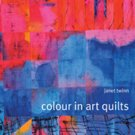 Colour in Art Quilts - Janet Twinn