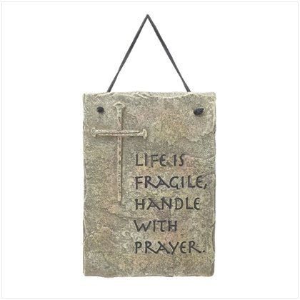 LIFE IS FRAGILE PLAQUE