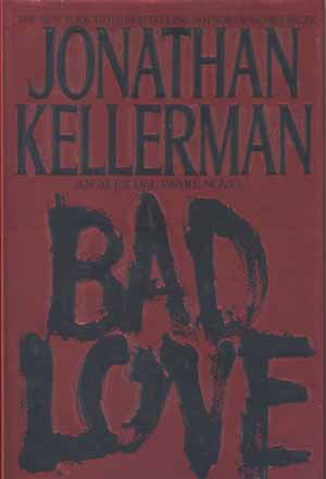 Bad Love - Jonathan Kellerman Signed First Edition