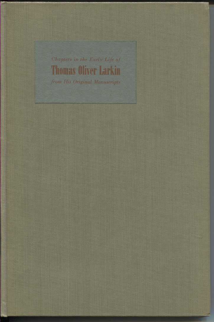 Chapters in the Early Life of Thomas Oliver Larkin