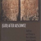 (God) After Auschwitz: Tradition and Change in Post-Holocaust Jewish Thought