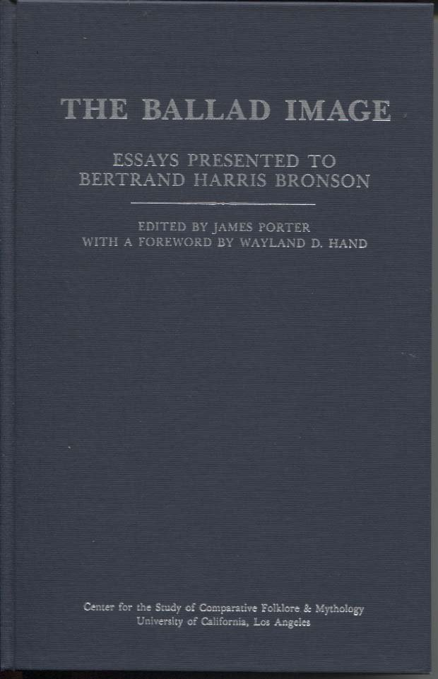 The Ballad Image: Essays Presented to Bertand Harris Bronson