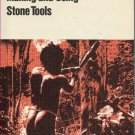Lithic Technology: Making and Using Stone Tools