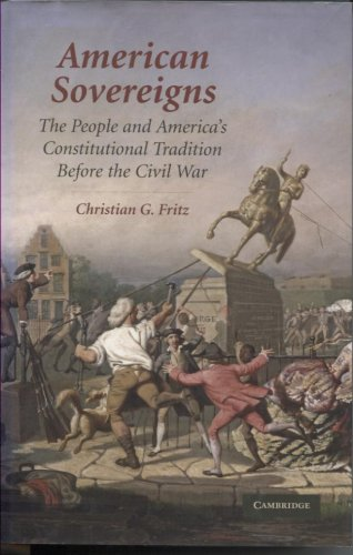 American Sovereigns: The People and America's Constitutional Tradition Before the Civil War