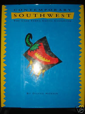 Contemporary Southwest Cookbook Cafe Terra Cotta Signed by Donna Nordin FREE US SHIPPING