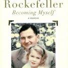 Being a Rockefeller Becoming Myself: A Memoir 2013 New Hardcover Eileen