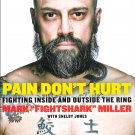 Pain Don't Hurt Fighting Inside and Outside the Ring Kickboxer Recovery Memoir